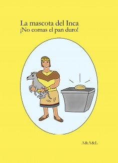 La mascota del Inca; ¡No comas el pan duro!
