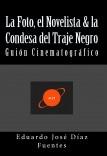 La Foto, el Novelista & la Condesa del Traje Negro: Guión Cinematográfico
