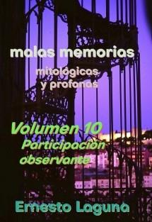 malas memorias (mitológicas y profanas) - Volumen 10 - Participación observante