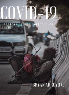 COVID-19 CRÓNICAS DE UNA SOCIEDAD EN AGONÍA