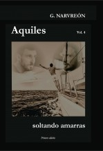 Libro Aquiles, soltando amarras, autor G. Narvreón