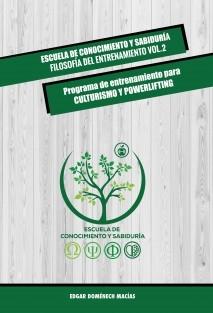 FILOSOFÍA DEL ENTRENAMIENTO VOL. 2 - Programa de entrenamiento para culturismo y powerlifting