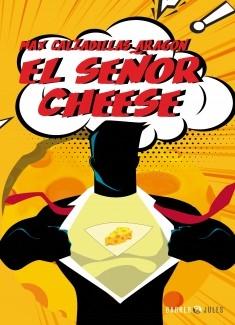 EL SEÑOR CHEESE