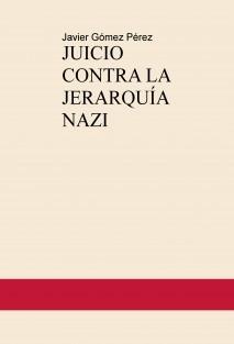 JUICIO CONTRA LA JERARQUÍA NAZI