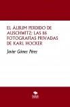 EL ÁLBUM PERDIDO DE AUSCHWITZ: LAS 116 FOTOGRAFÍAS PRIVADAS DE KARL HOCKER