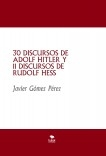 30 DISCURSOS DE ADOLF HITLER Y 11 DISCURSOS DE RUDOLF HESS
