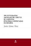 294 FOTOGRAFÍAS ANTIGUAS DEL GHETTO DE VARSOVIA (POLONIA) COMENTADAS EN ESPAÑOL
