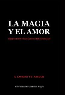 La Magia y el Amor. Traducción y notas de Enediel Shaiah