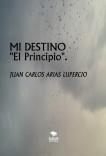 "MI DESTINO ""El Principio""."