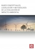 Bases conceptuales, legislación y metodología de la evaluación de impacto ambiental