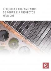 Libro Recogida y tratamiento de aguas. Evaluación de Impacto Ambiental en proyectos hídricos, autor Editorial Elearning