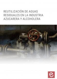 Reutilización de aguas residuales en la industria azucarera y Alcoholera