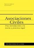 Asociaciones Civiles: una introducción a la teoría y práctica legal