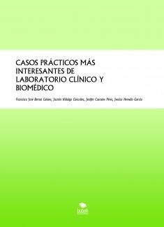 CASOS PRÁCTICOS MÁS INTERESANTES DE LABORATORIO CLÍNICO Y BIOMÉDICO