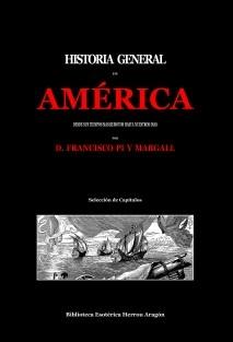 Historia General de América desde sus tiempos más remotos hasta nuestros dias