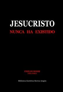 Jesucristo Nunca Ha Existido