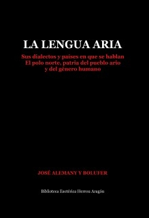 La Lengua Aria. Sus dialectos y países en que se hablan. El polo norte, patria del pueblo ario y del género humano