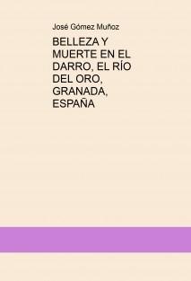 BELLEZA Y MUERTE EN EL DARRO, EL RÍO DEL ORO, GRANADA, ESPAÑA
