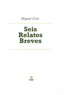 Seis Relatos Breves