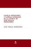 FAMILIA HERNÁNDEZ Y FAMILIA GONZÁLEZ DE LA FAMILIA DE JOSÉ PERAZA HERNÁNDEZ