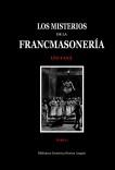 Los Misterios de la Francmasonería. Tomo I