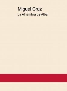 La Alhambra de Alba