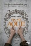 Eis-me aqui! - Descubra o chamado de Deus para sua vida e cumpra-o com excelência