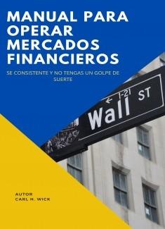 MANUAL PARA OPERAR MERCADOS FINANCIEROS - SE CONSISTENTE Y NO TENGAS UN GOLPE DE SUERTE