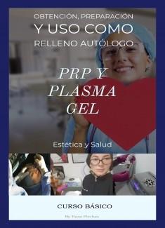 PRP y Plasma Gel, Obtención, Preparación y Uso como Filler Autologo