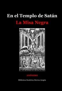 En el Templo de Satán. La Misa Negra