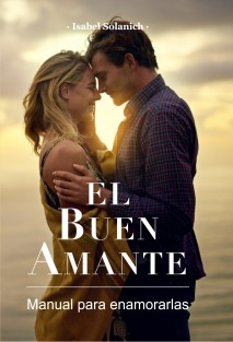 EL BUEN AMANTE - Manual para enamorarlas