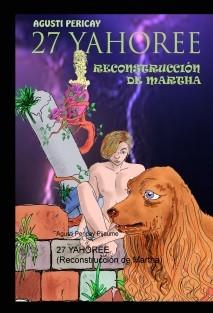 27 YAHOREE (Reconstrucción de Martha)