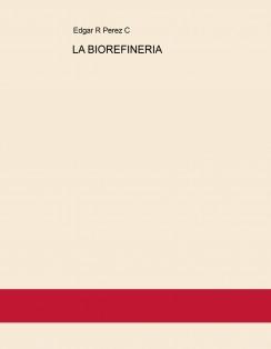 LA BIOREFINERIA