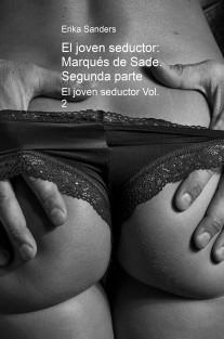 El joven seductor: Marqués de Sade. Segunda parte