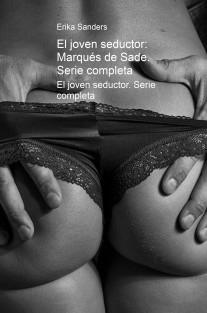 El joven seductor: Marqués de Sade. Séptima parte