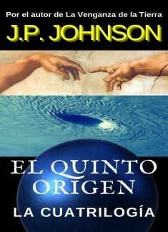 EL QUINTO ORIGEN. La cuatrilogía