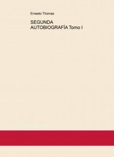 SEGUNDA AUTOBIOGRAFÍA Tomo I