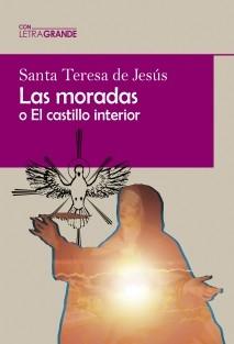 LAS MORADAS O EL CASTILLO INTERIOR (Edición en letra grande)