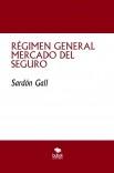 RÉGIMEN GENERAL MERCADO DEL SEGURO