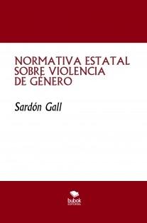 NORMATIVA ESTATAL SOBRE VIOLENCIA DE GÉNERO