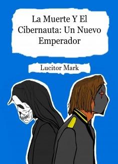 La Muerte Y El Cibernauta: Un Nuevo Emperador