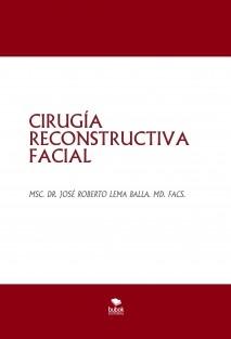 CIRUGÍA RECONSTRUCTIVA FACIAL