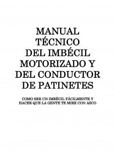 MANUAL TÉCNICO DEL IMBÉCIL MOTORIZADO