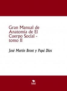 Gran Manual de Anatomía de El Cuerpo Social, tomo II