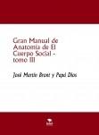 Gran Manual de Anatomía de El Cuerpo Social, tomo III