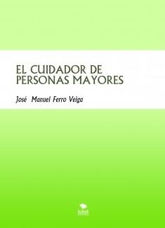 EL CUIDADOR DE PERSONAS MAYORES