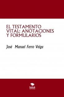 EL TESTAMENTO VITAL: ANOTACIONES Y FORMULARIOS