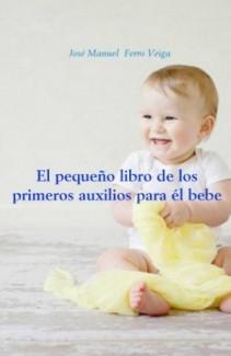 El pequeño libro de los primeros auxilios para él bebe