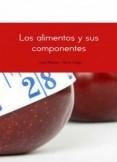 LOS ALIMENTOS Y SUS COMPONENTES