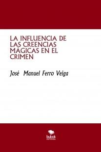 LA INFLUENCIA DE LAS CREENCIAS MÁGICAS EN EL CRIMEN